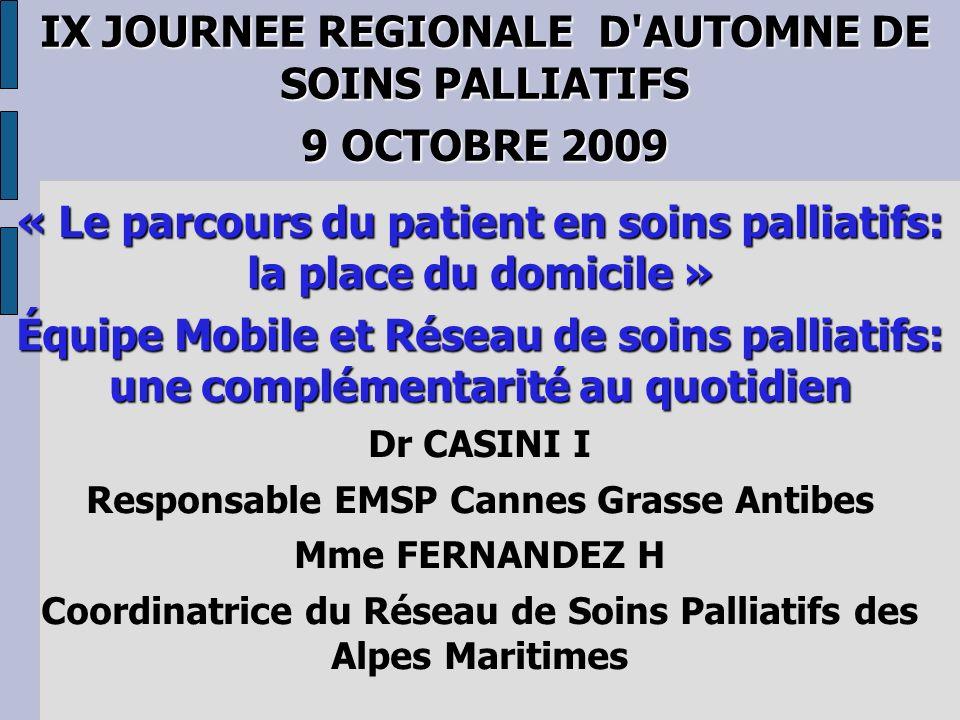 IX JOURNEE REGIONALE D AUTOMNE DE SOINS PALLIATIFS 9 OCTOBRE 2009