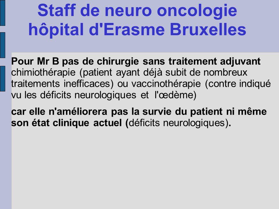 Staff de neuro oncologie hôpital d Erasme Bruxelles