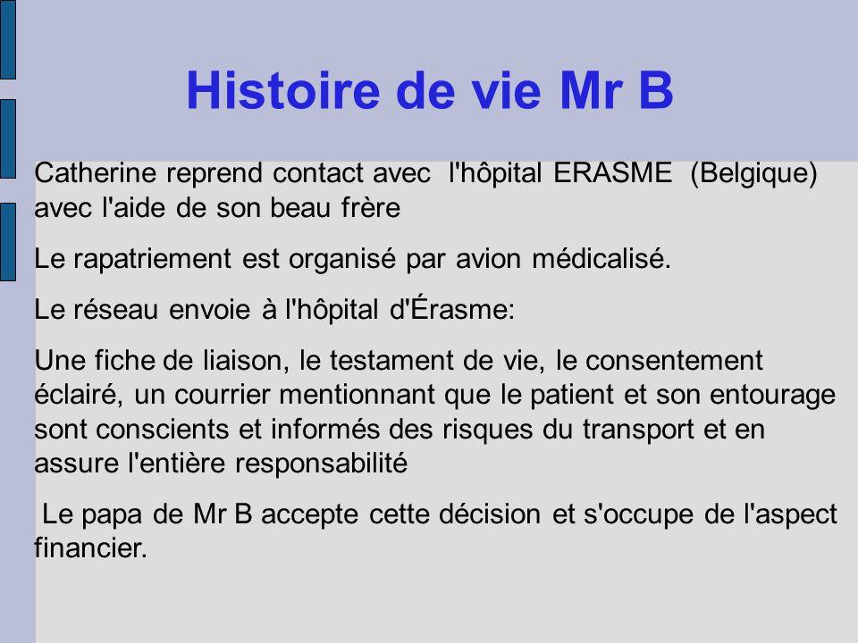 Histoire de vie Mr B Catherine reprend contact avec l hôpital ERASME (Belgique) avec l aide de son beau frère.