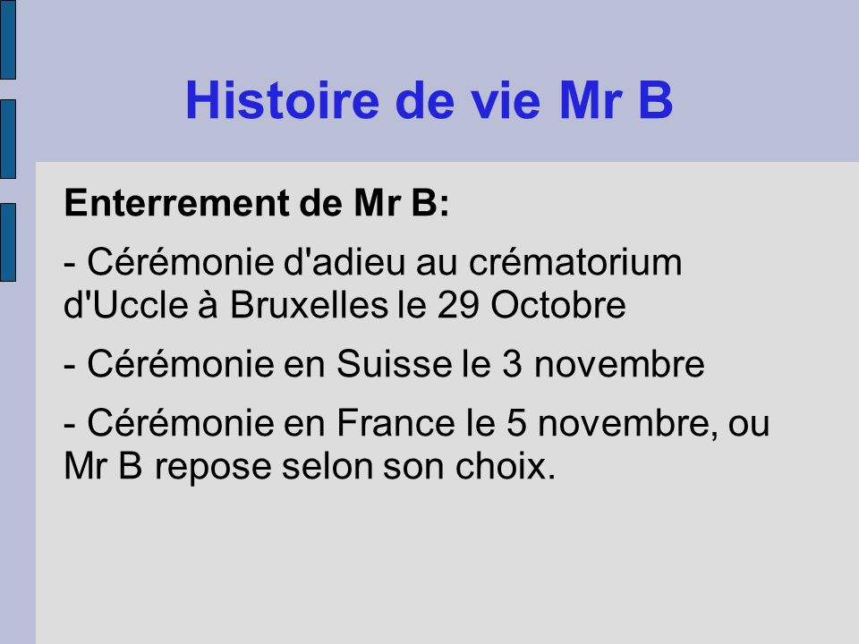 Histoire de vie Mr B Enterrement de Mr B: