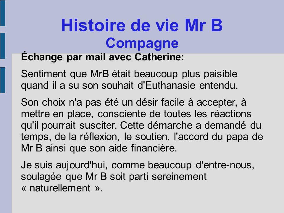 Histoire de vie Mr B Compagne Échange par mail avec Catherine: