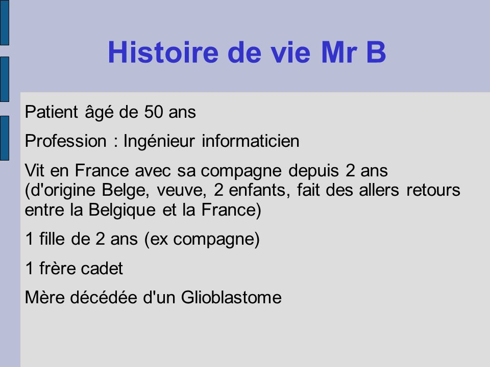 Histoire de vie Mr B Patient âgé de 50 ans