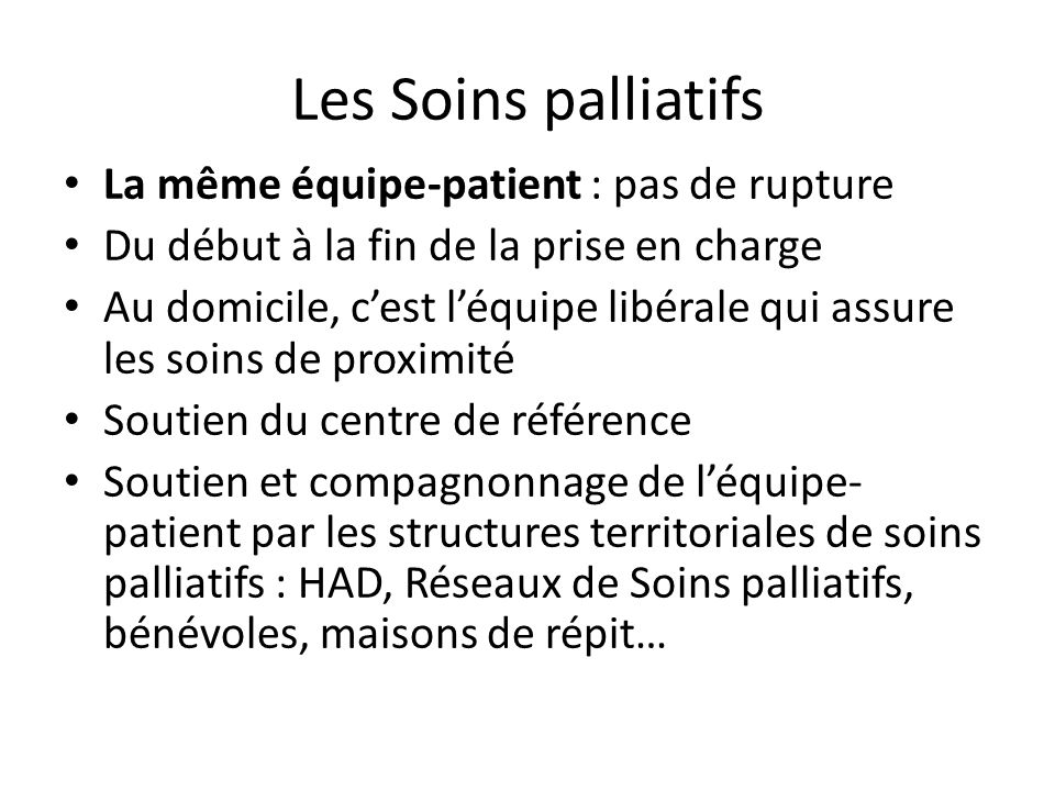 Les Soins palliatifs La même équipe-patient : pas de rupture