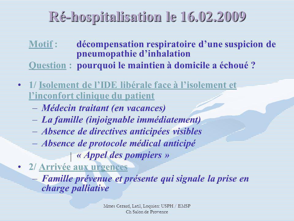 Ré-hospitalisation le 16.02.2009