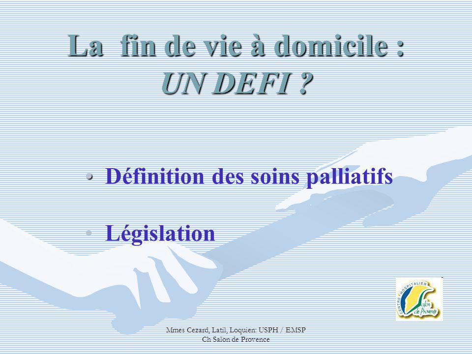 Définition des soins palliatifs Législation
