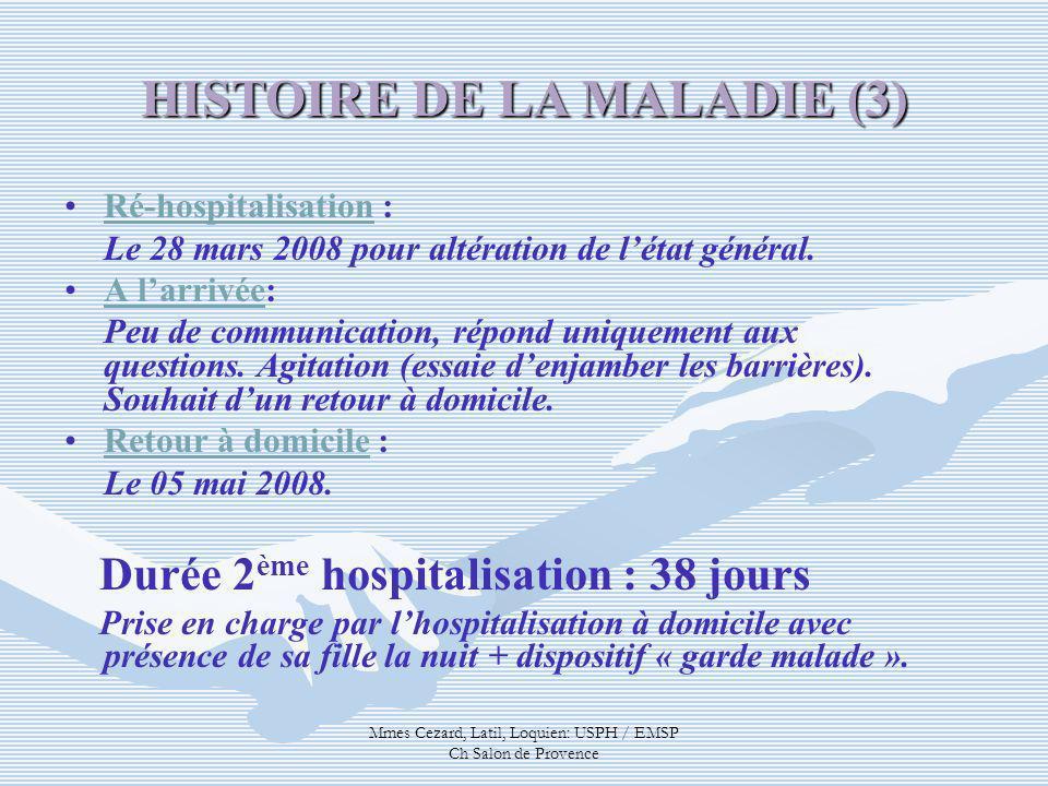 HISTOIRE DE LA MALADIE (3)