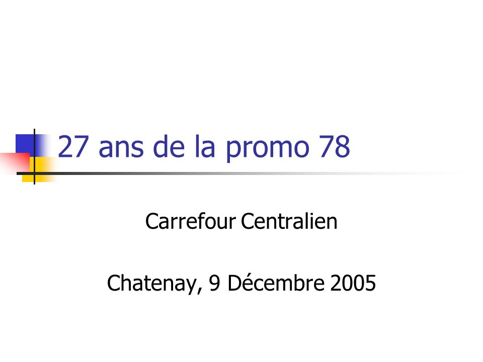 Carrefour Centralien Chatenay, 9 Décembre 2005