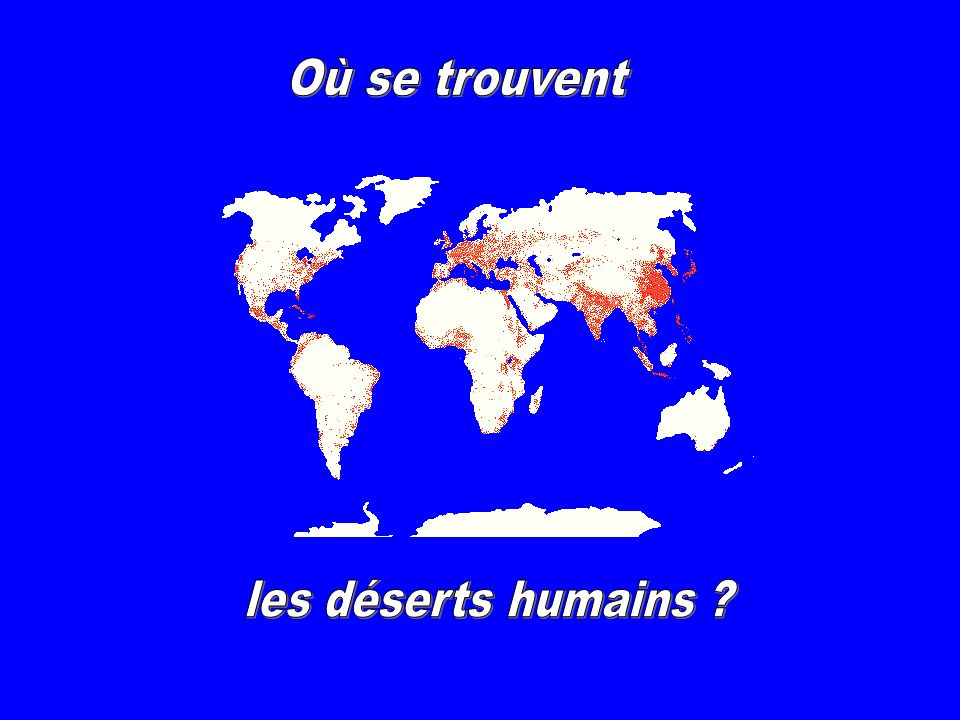 Où se trouvent les déserts humains