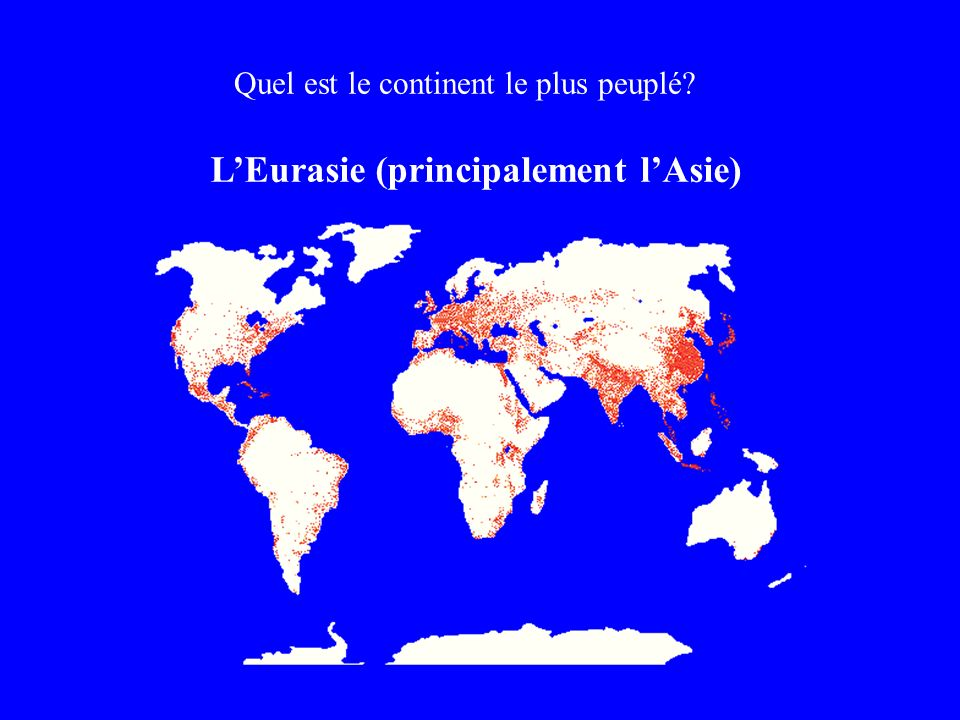L'Eurasie (principalement l'Asie)