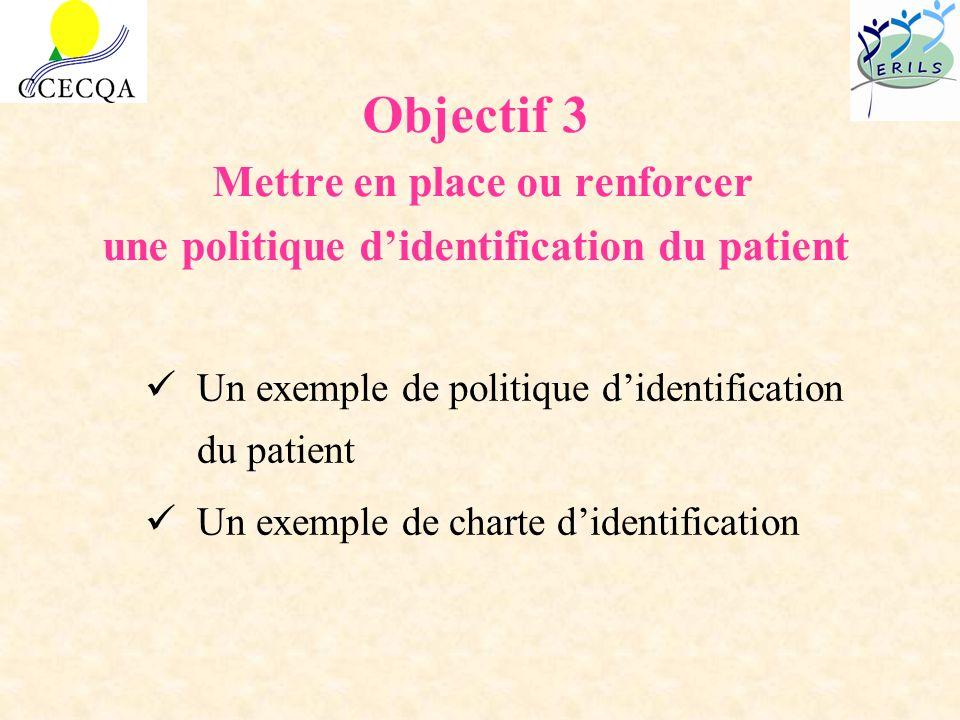 Objectif 3 Mettre en place ou renforcer une politique d'identification du patient