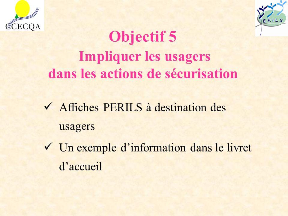 Objectif 5 Impliquer les usagers dans les actions de sécurisation