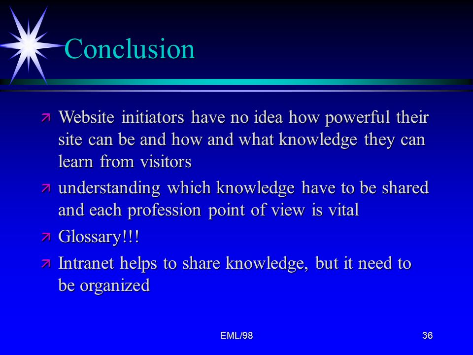 Conclusion Website initiators have no idea how powerful their site can be and how and what knowledge they can learn from visitors.