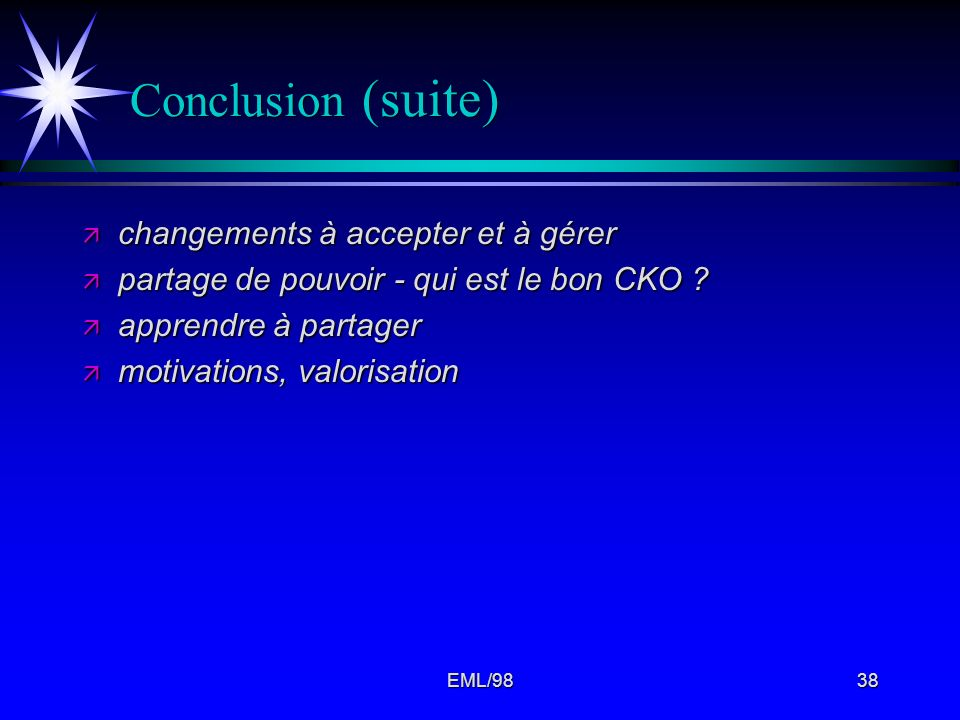Conclusion (suite) changements à accepter et à gérer