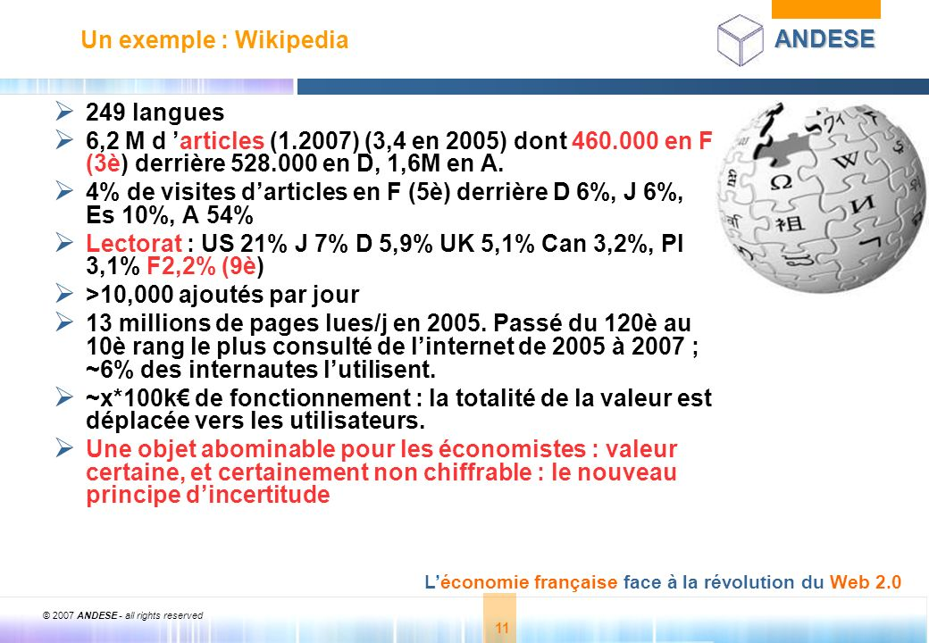 Un exemple : Wikipedia 249 langues. 6,2 M d 'articles (1.2007) (3,4 en 2005) dont 460.000 en F (3è) derrière 528.000 en D, 1,6M en A.