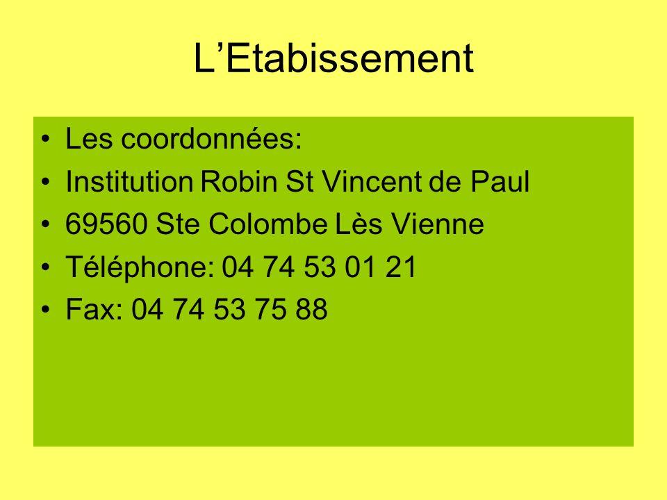 L'Etabissement Les coordonnées: Institution Robin St Vincent de Paul