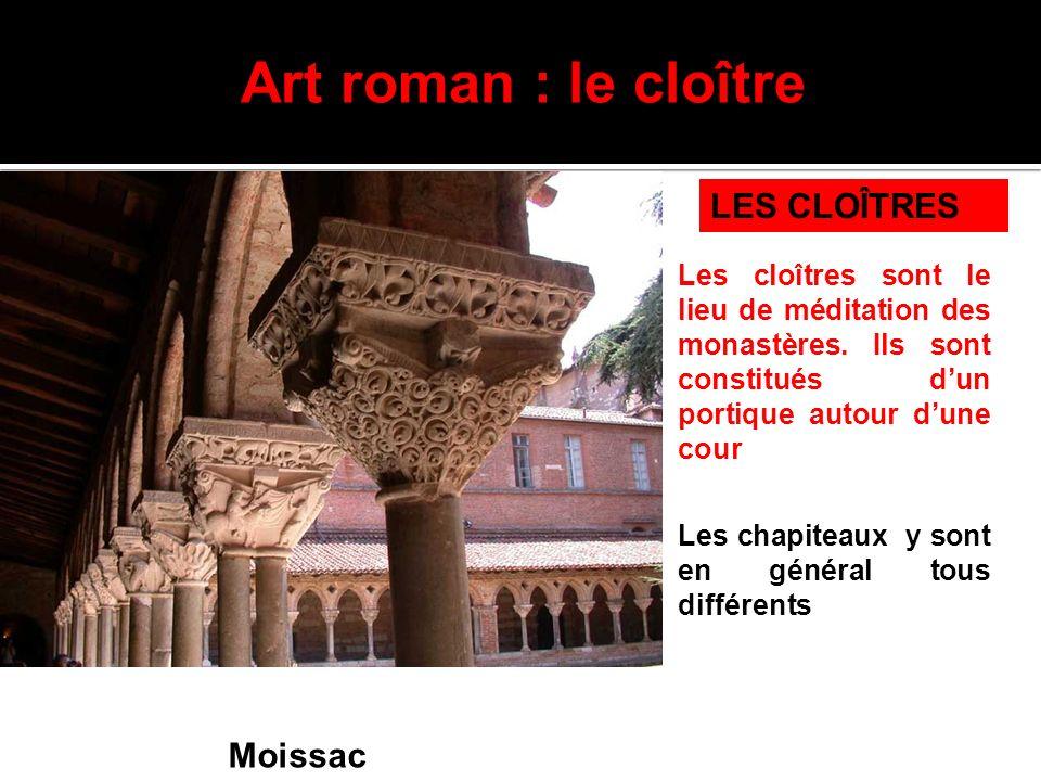 Art roman : le cloître LES CLOÎTRES Moissac