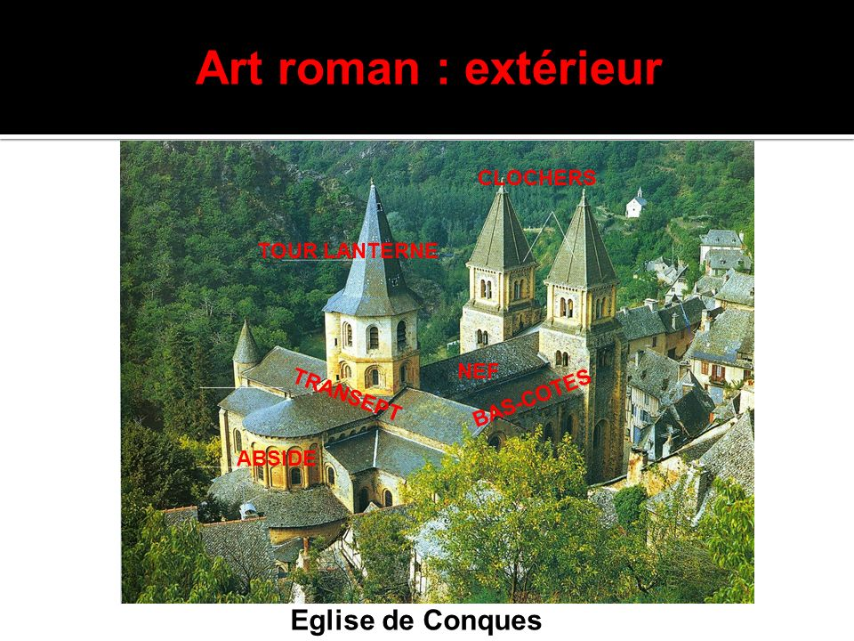 Art roman : extérieur Eglise de Conques CLOCHERS TOUR LANTERNE NEF