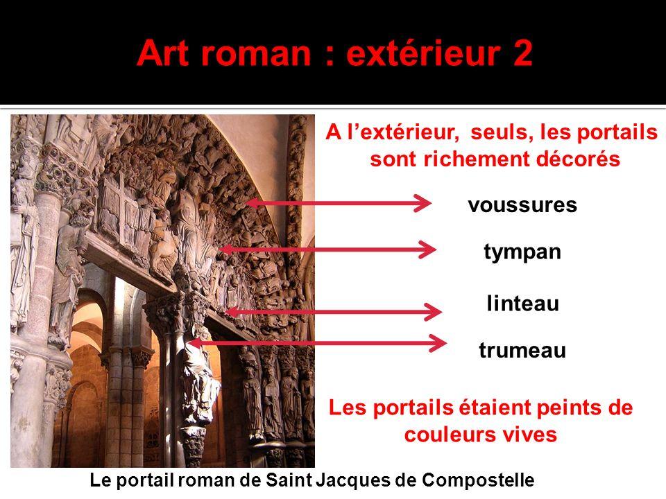 Art roman : extérieur 2 A l'extérieur, seuls, les portails