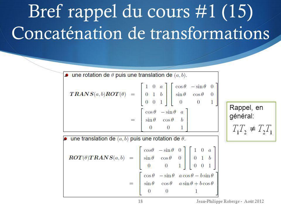 Bref rappel du cours #1 (15) Concaténation de transformations