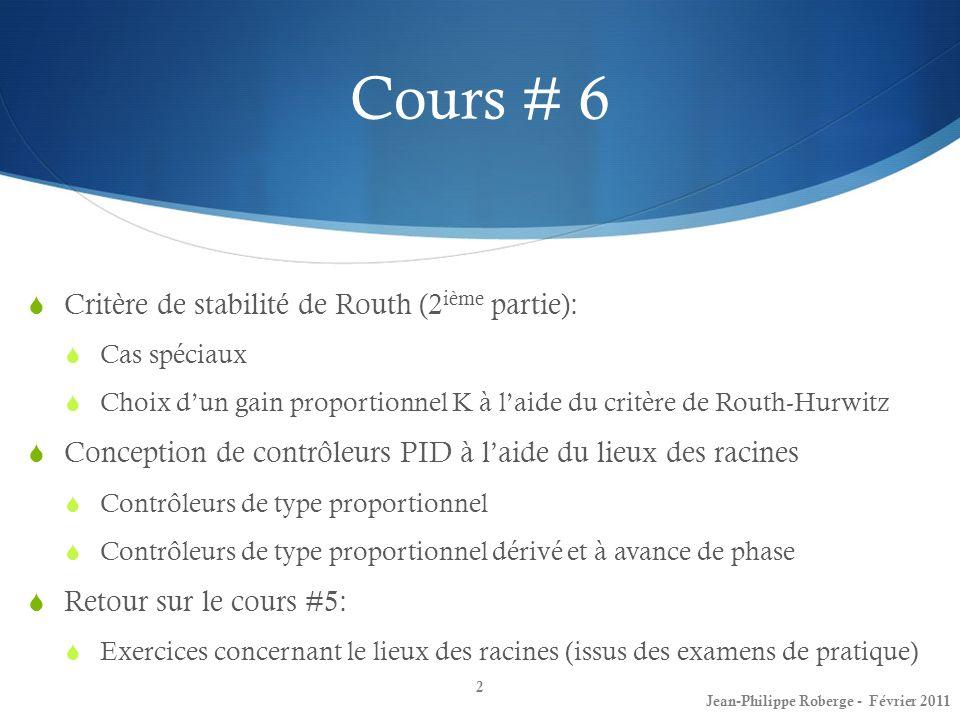 Cours # 6 Critère de stabilité de Routh (2ième partie):