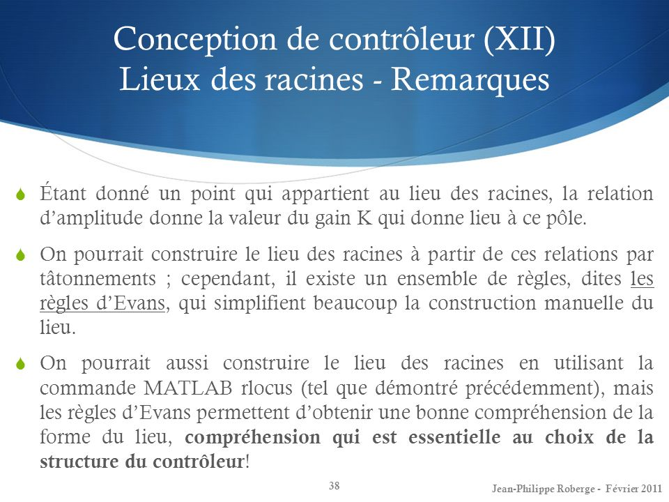 Conception de contrôleur (XII) Lieux des racines - Remarques