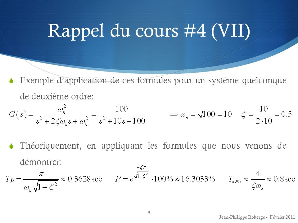 Rappel du cours #4 (VII)Exemple d'application de ces formules pour un système quelconque de deuxième ordre: