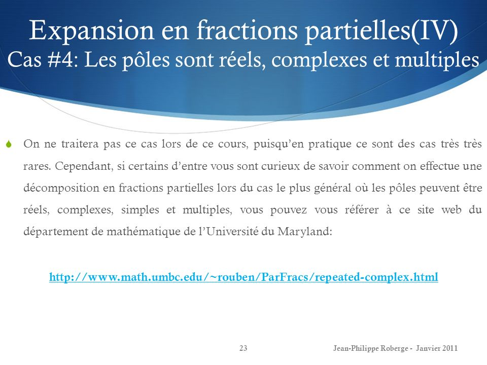Expansion en fractions partielles(IV) Cas #4: Les pôles sont réels, complexes et multiples