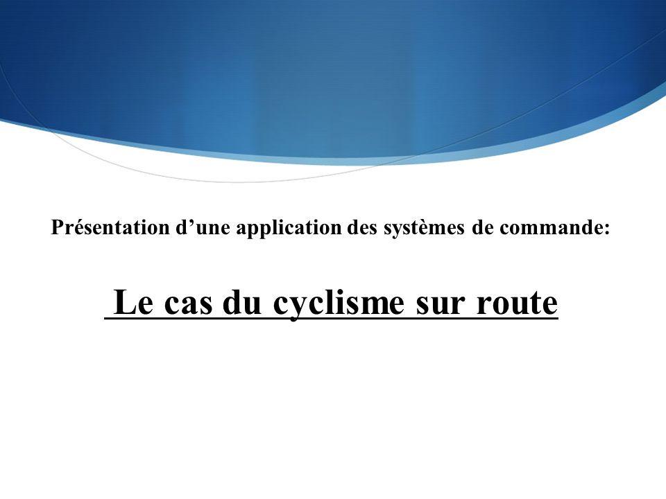 Présentation d'une application des systèmes de commande: Le cas du cyclisme sur route