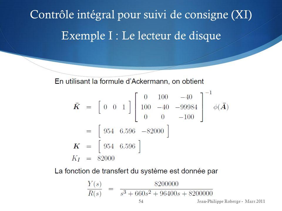 Contrôle intégral pour suivi de consigne (XI) Exemple I : Le lecteur de disque