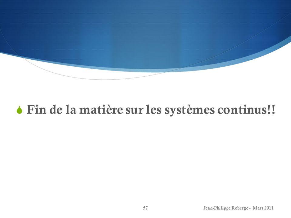 Fin de la matière sur les systèmes continus!!