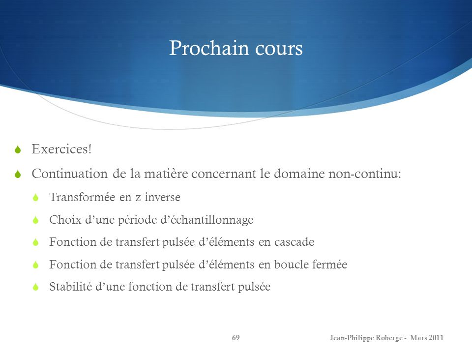 Prochain cours Exercices!