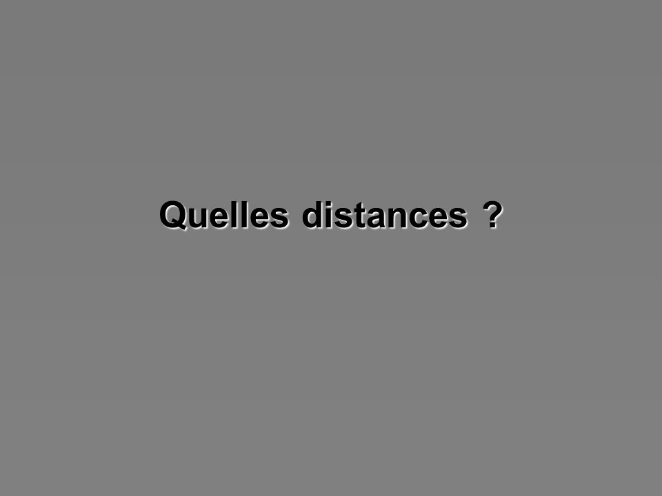 Quelles distances