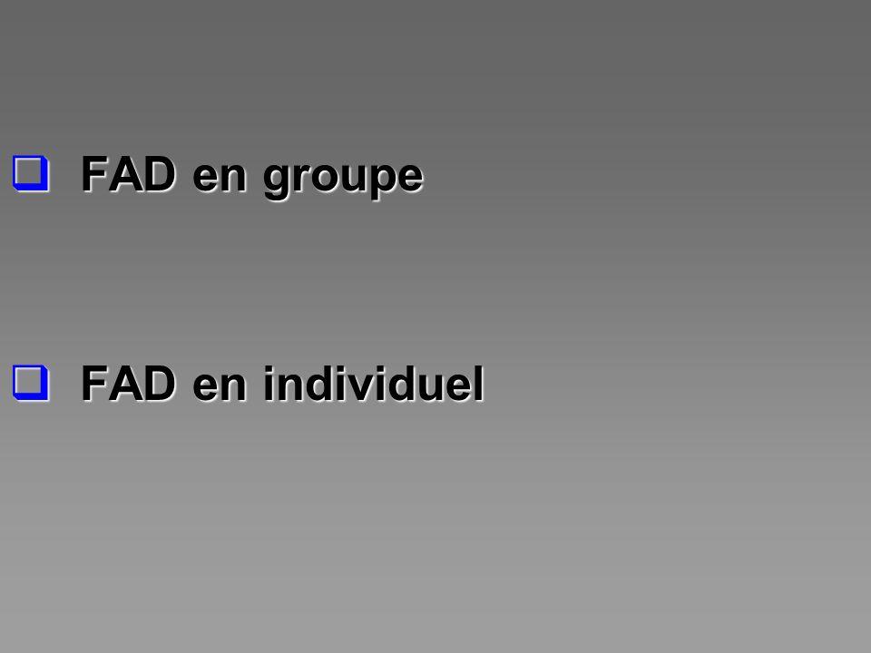 FAD en groupe FAD en individuel