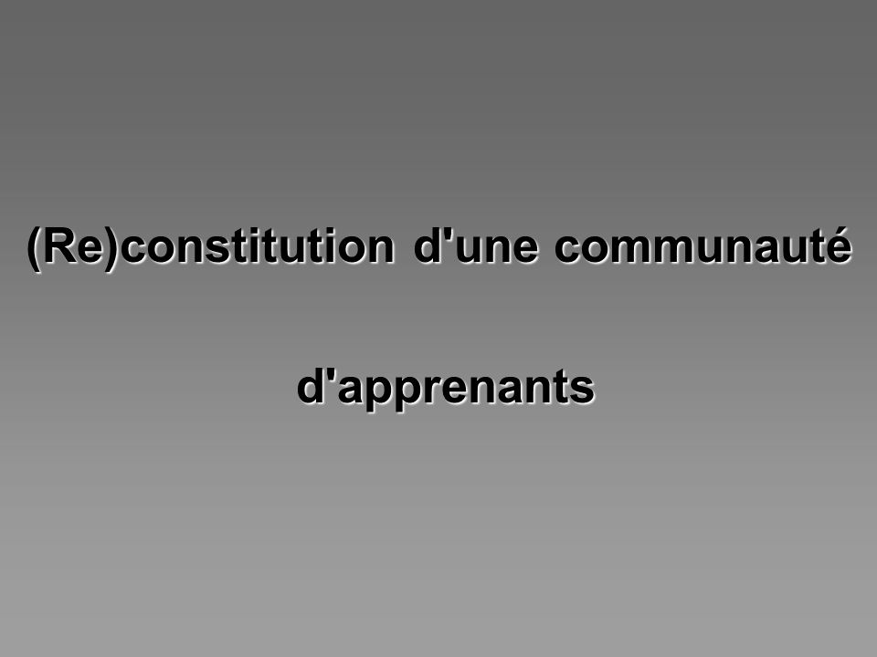 (Re)constitution d une communauté d apprenants