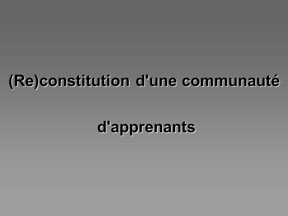 (Re)constitution d une communauté d apprenants