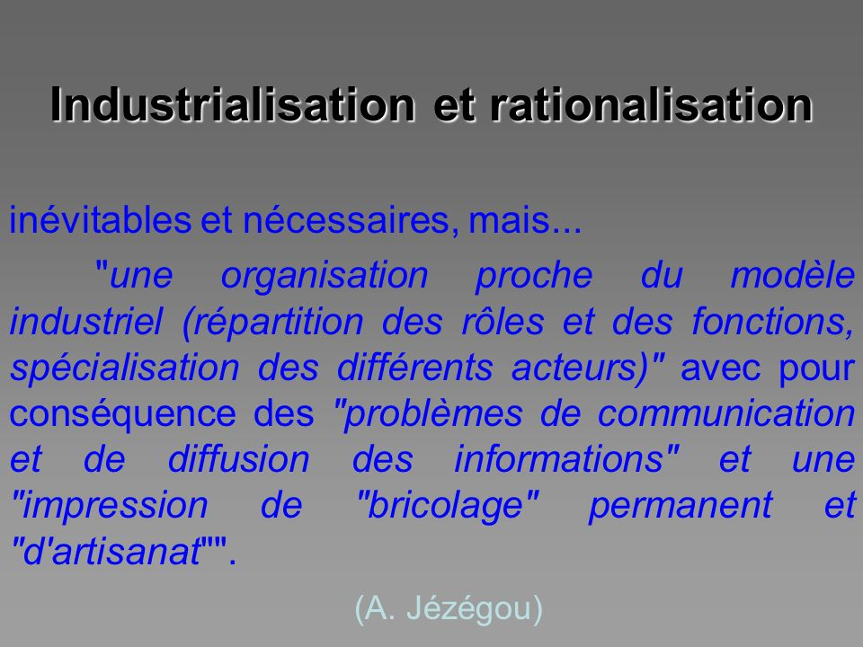 Industrialisation et rationalisation