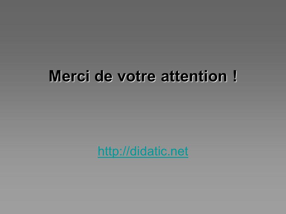Merci de votre attention ! http://didatic.net