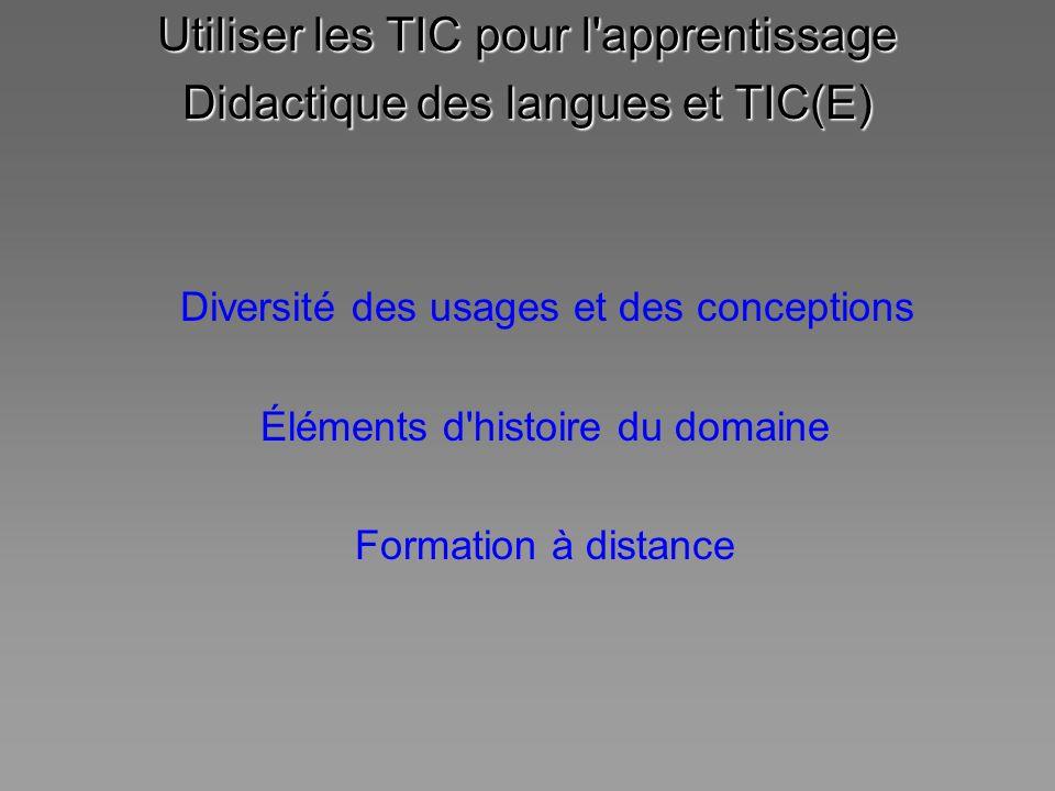 Utiliser les TIC pour l apprentissage Didactique des langues et TIC(E)
