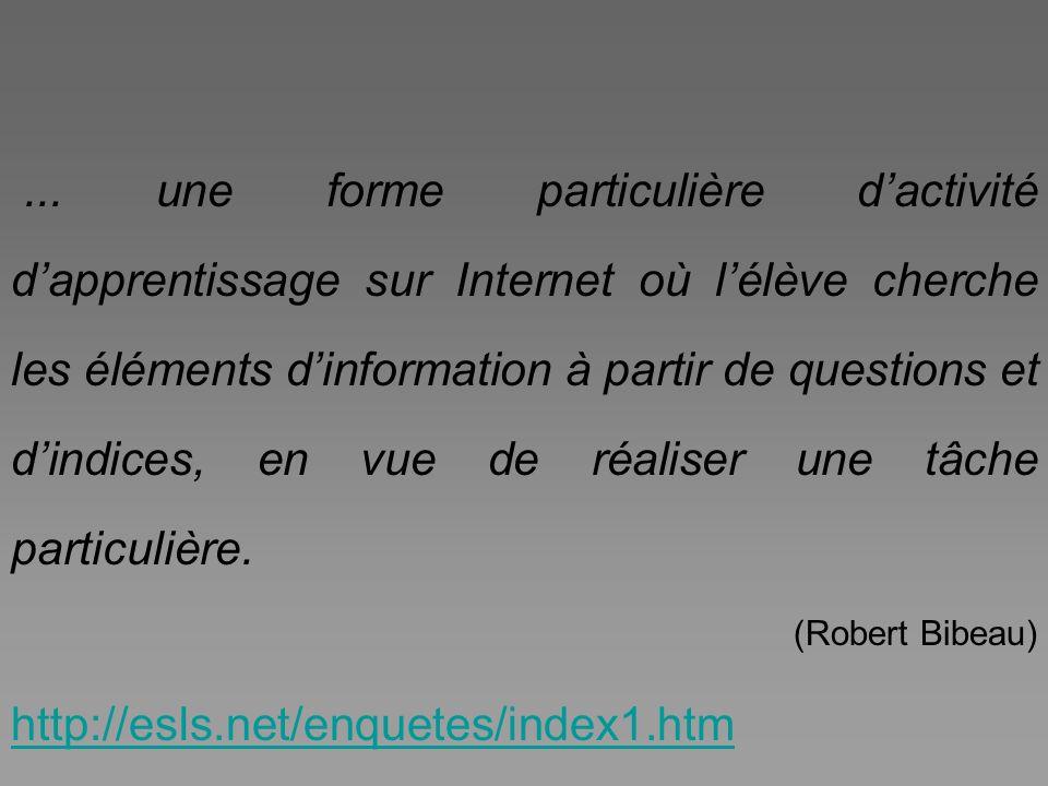 ... une forme particulière d'activité d'apprentissage sur Internet où l'élève cherche les éléments d'information à partir de questions et d'indices, en vue de réaliser une tâche particulière.