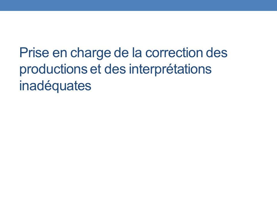 Prise en charge de la correction des productions et des interprétations inadéquates