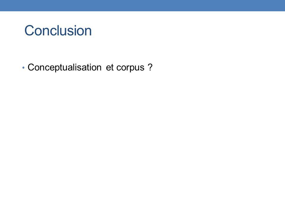 Conclusion Conceptualisation et corpus 23