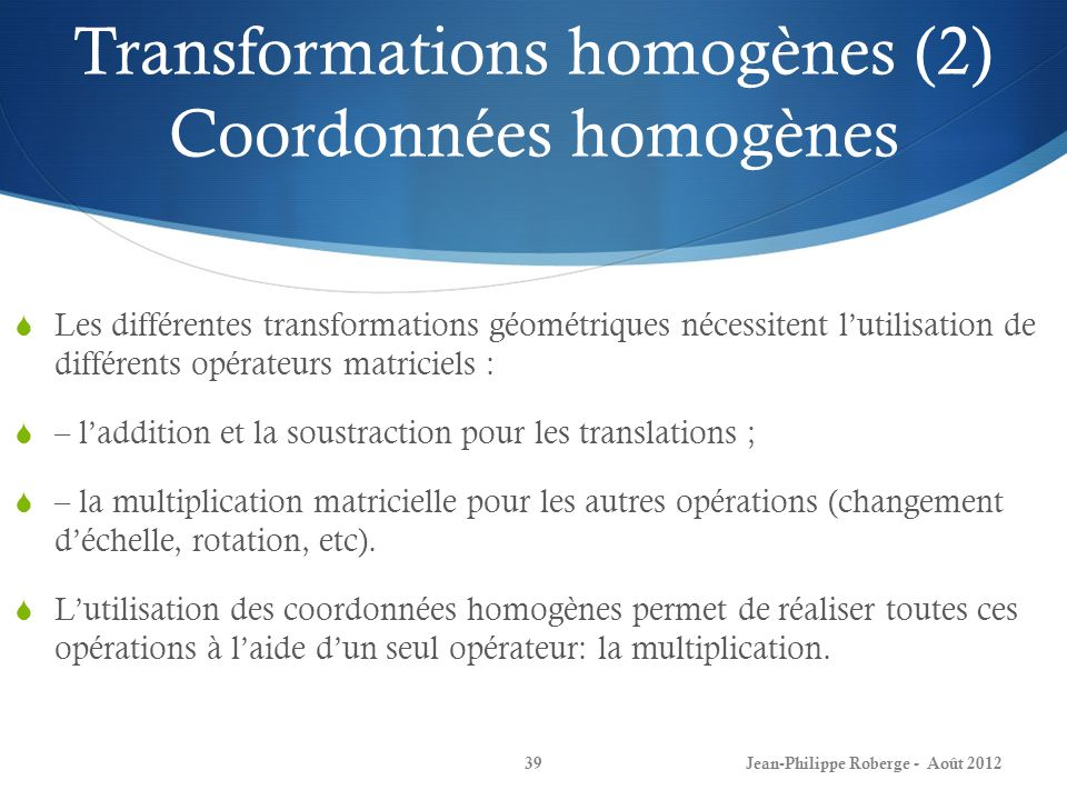Transformations homogènes (2) Coordonnées homogènes
