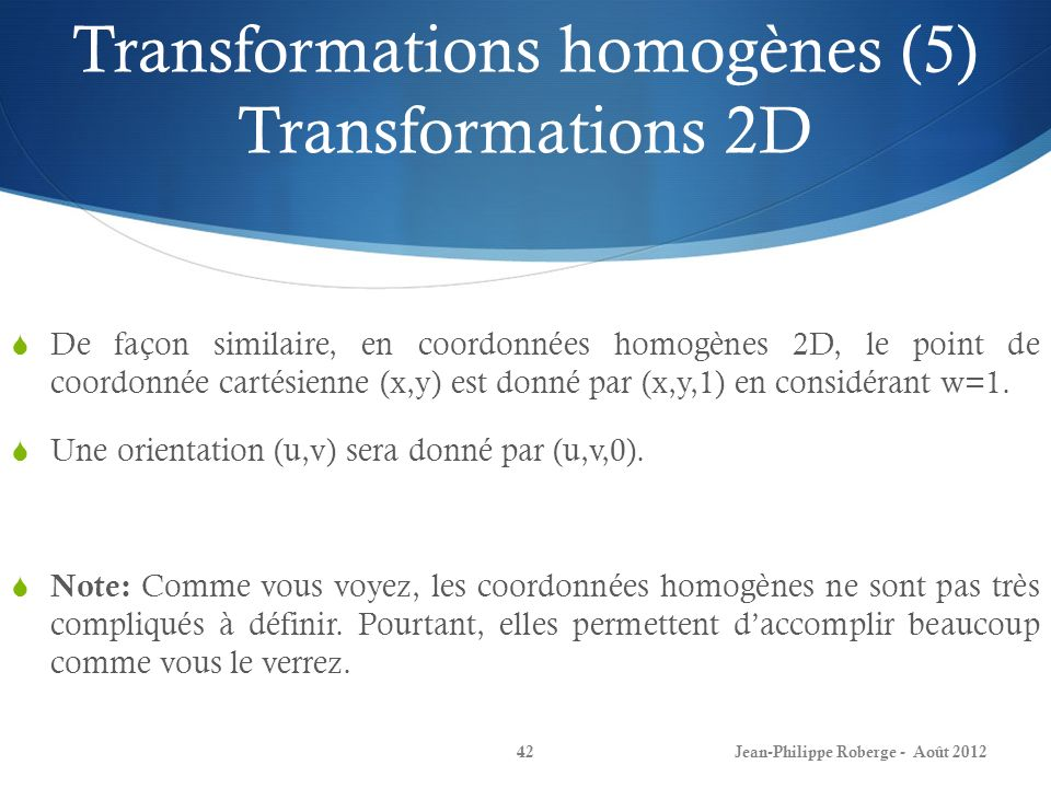 Transformations homogènes (5) Transformations 2D