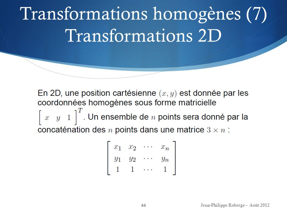 Transformations homogènes (7) Transformations 2D