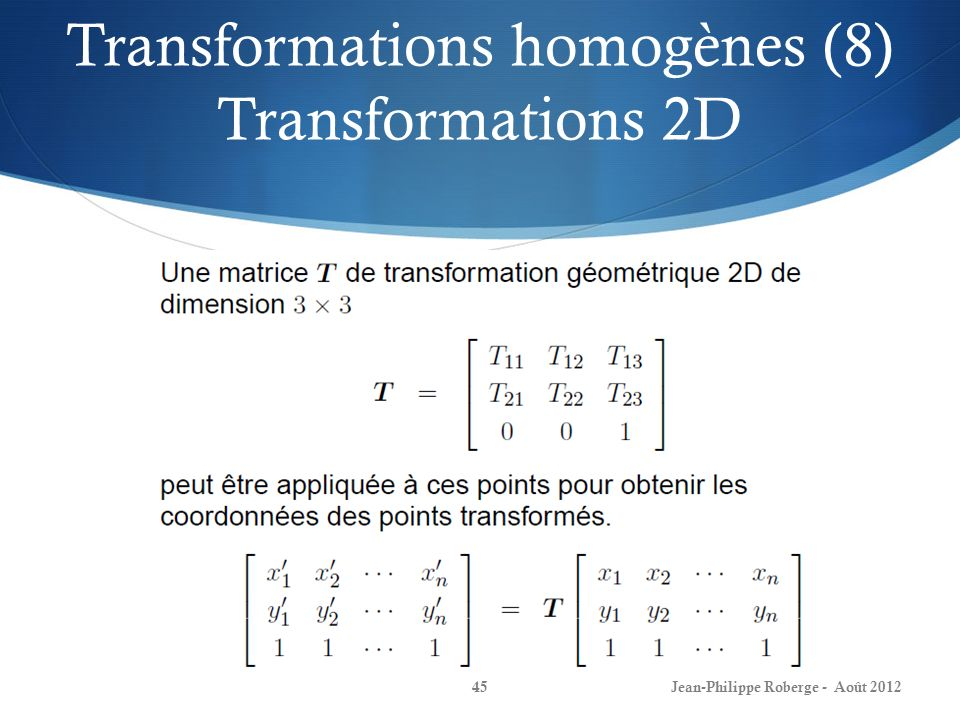Transformations homogènes (8) Transformations 2D