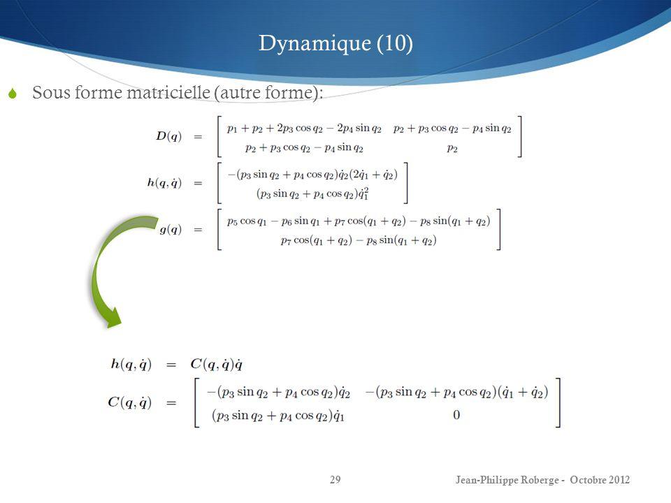 Dynamique (10) Sous forme matricielle (autre forme):