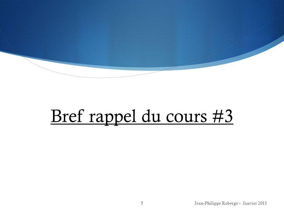 Bref rappel du cours #3 Jean-Philippe Roberge - Janvier 2011