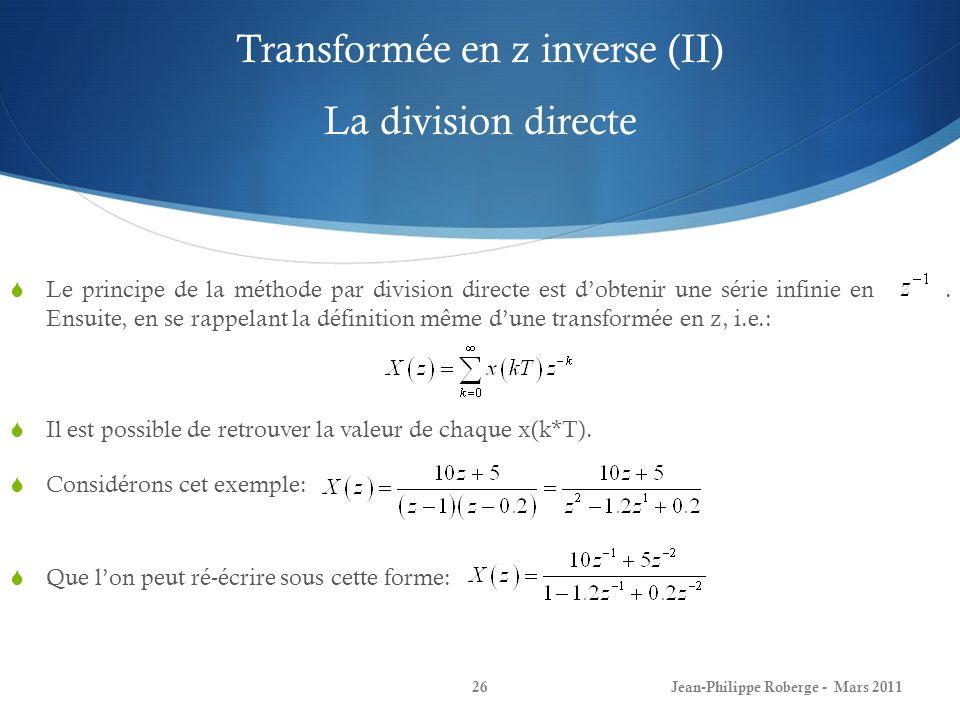 Transformée en z inverse (II) La division directe