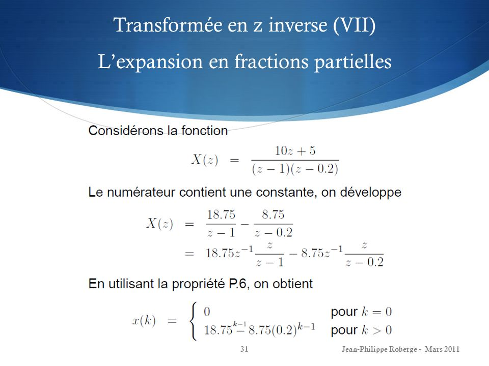 Transformée en z inverse (VII) L'expansion en fractions partielles