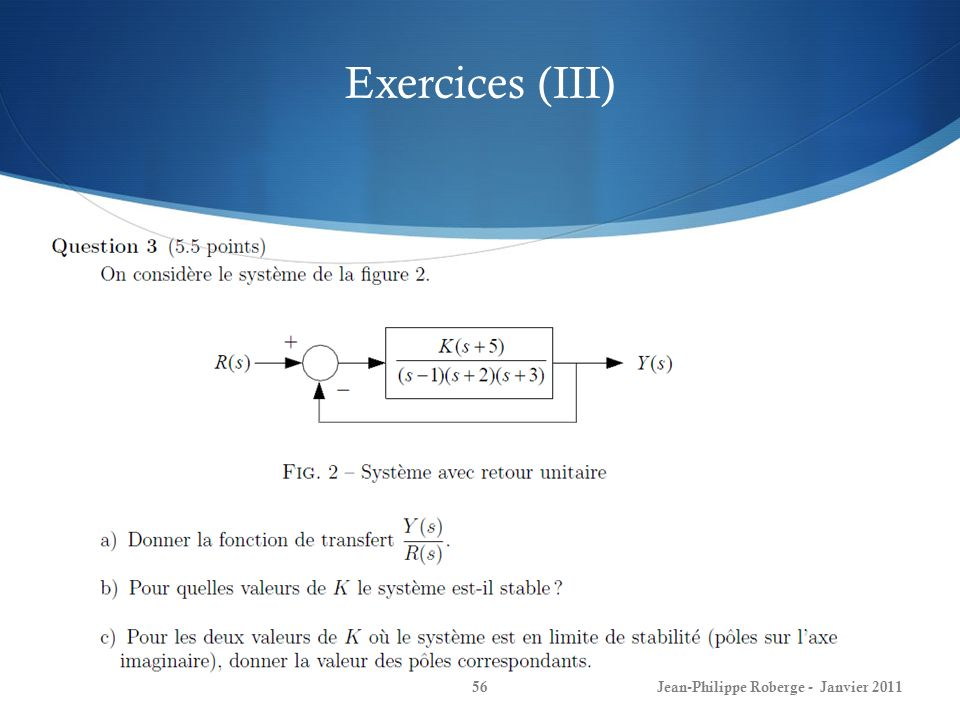 Exercices (III) Jean-Philippe Roberge - Janvier 2011